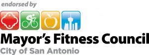 Endorsed by the Mayor's Fitness Council - City of San Antonio